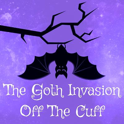 The Goth Invasion Off the Cuff website p