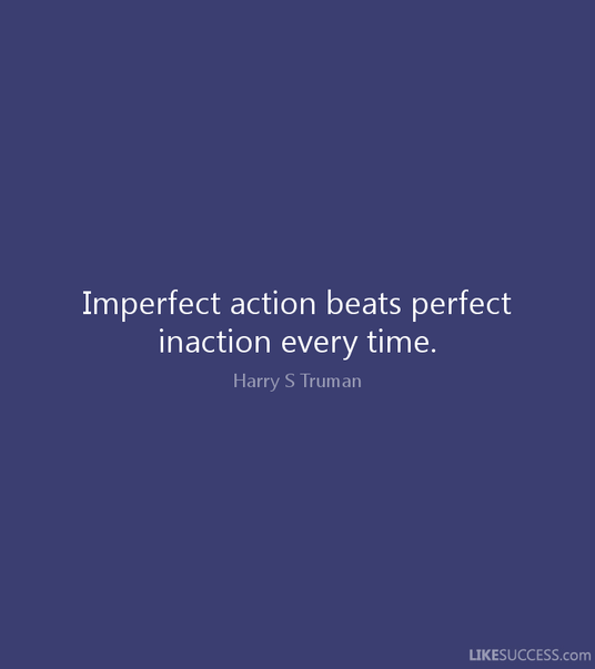 Action Beats Perfection | Poppsee
