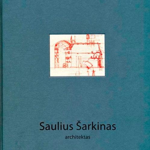 Architektas Saulius Šarkinas