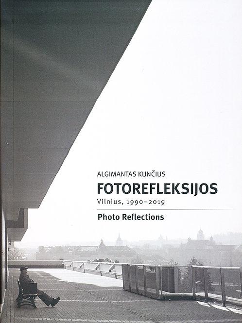 Algimantas Kunčius. Fotorefleksijos. Vilnius, 1990-2019