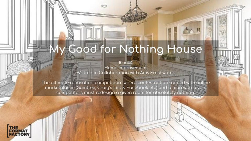 My Good for Nothing House
