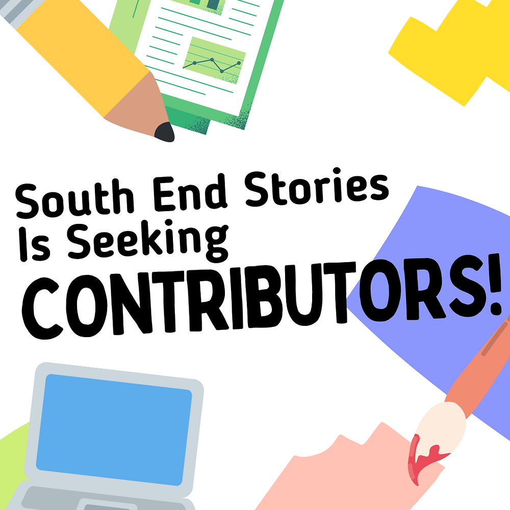 """""""South End Stories is seeking CONTRIBUTORS!"""" in black on a white background including a pencil, a paper, colorful shapes, and a computer."""