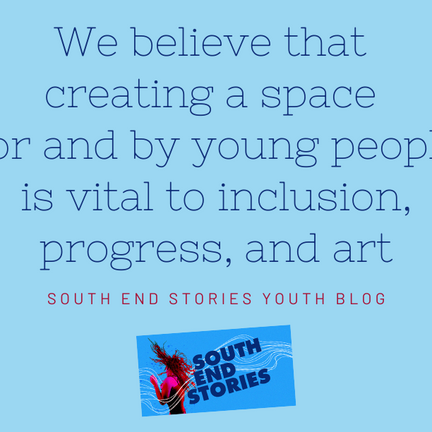 South End Stories is Seeking Youth Blog Editors!