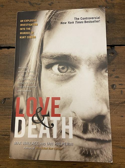Book - Love & Death: The Murder of Kurt Cobain - by Max Wallace and Ian Halperin
