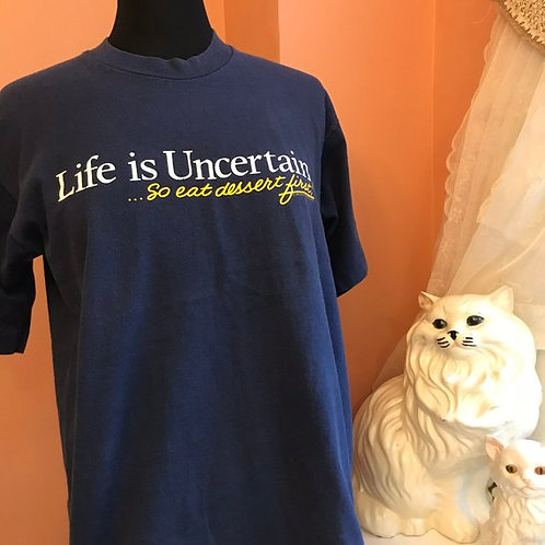 Vintage Tshirt, 80s T-shirt, Life is Uncertain, so eat dessert first! Slogan Tee
