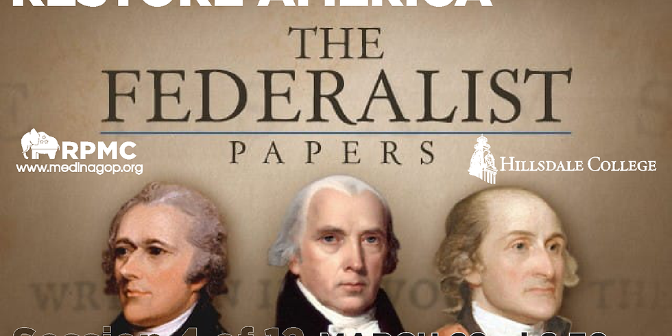 RESTORE AMERICA: Session 4 The Federalist Papers
