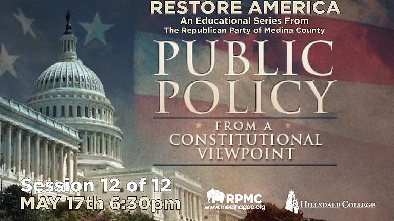 RESTORE AMERICA: Session 12 Public Policy