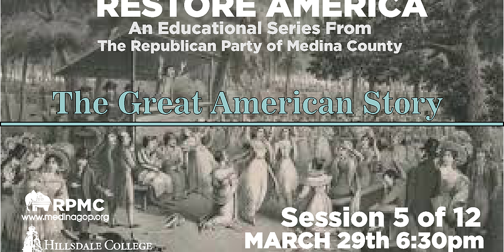 RESTORE AMERICA: Session 5 The Great American Story