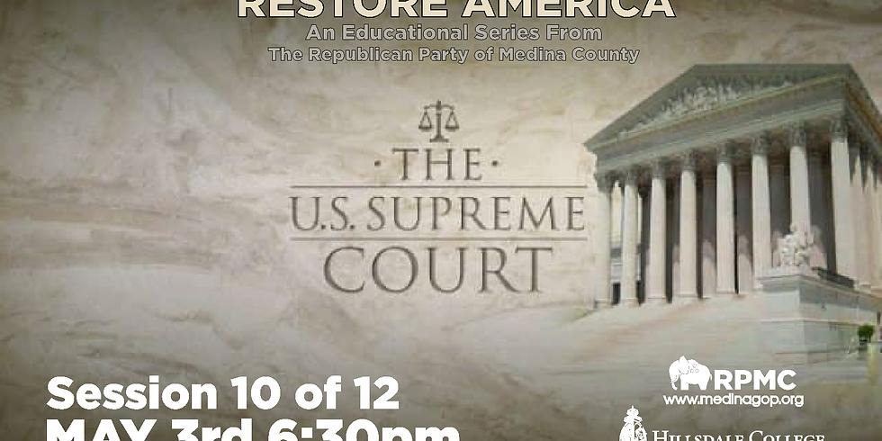 RESTORE AMERICA: Session 10 The US Supreme Court