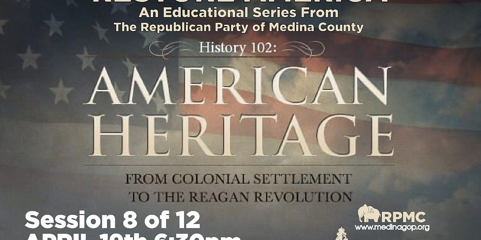 RESTORE AMERICA: Session 8 AMERICAN HERITAGE