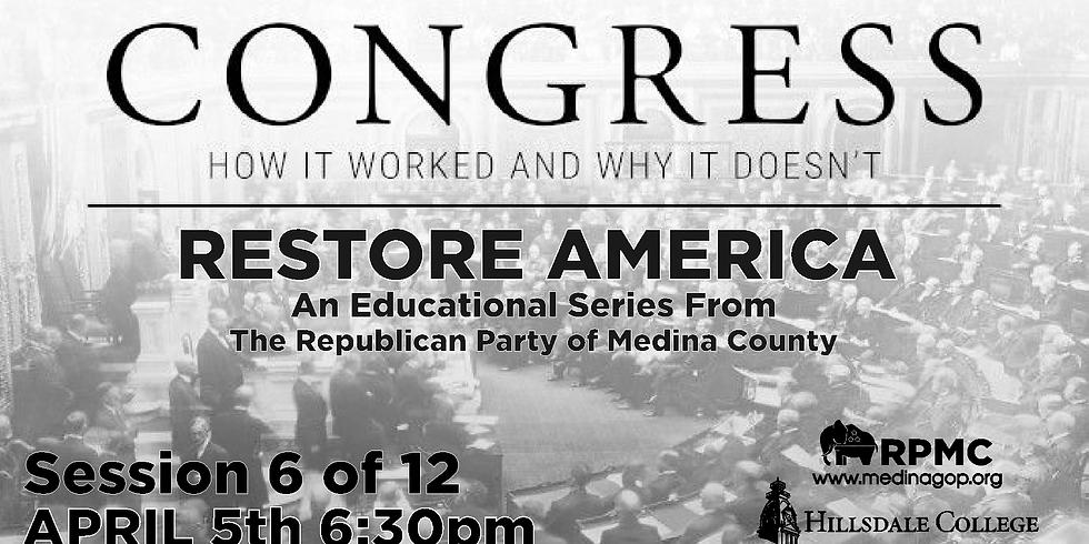 RESTORE AMERICA: Session 6 CONGRESS