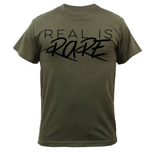 """Real is Rare"" Black on Military Green"