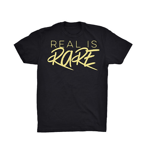 """Real Is Rare"" Black and Gold"