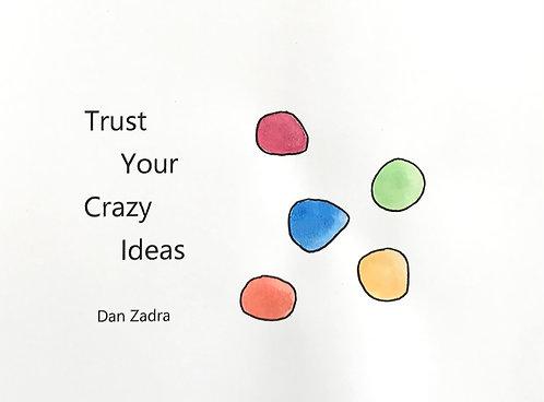 Leadership - Trust your Crazy Ideas