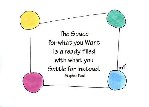 Encouragement - Space for What you Want
