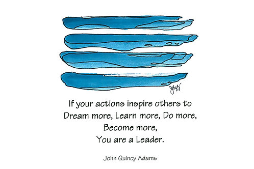 Leadership -If your actions inspire