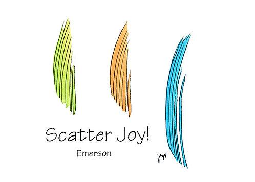 Encouragement -Scatter Joy