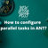 How to configure parallel tasks in ANT?