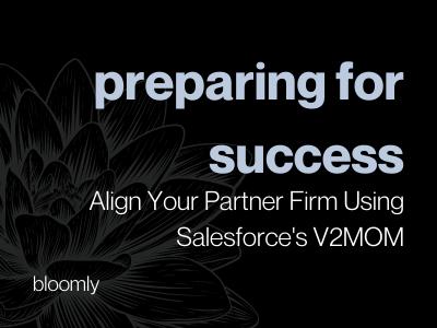Preparing for Success - Align Your Partner Firm Using Salesforce's V2MOM