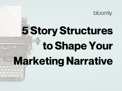 5 Story Structures to Shape Your Marketing Narrative
