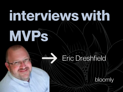 Interviews with MVPs : Eric Dreshfield