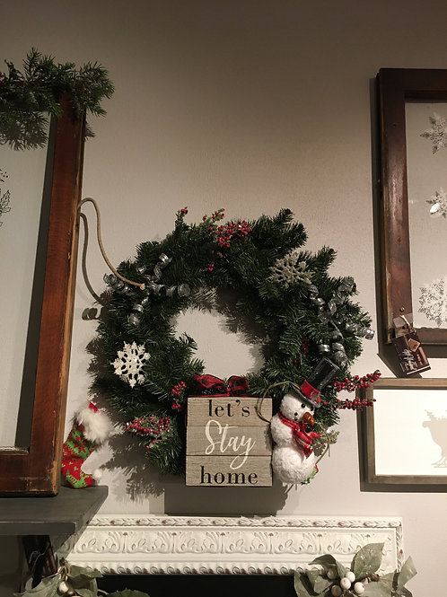Lets Stay Home Christmas wreath