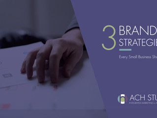 3 Smart Branding Strategies Every Small Business Should Be Using