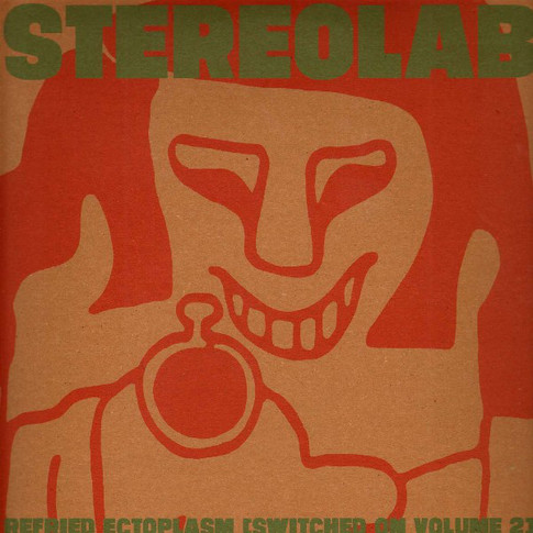1995 Stereolab: Refried Ectoplasm