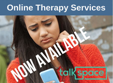 New Service!                       TALKSPACE OFFERS ACCESS TO THERAPY WHEN AND HOW YOU NEED IT!