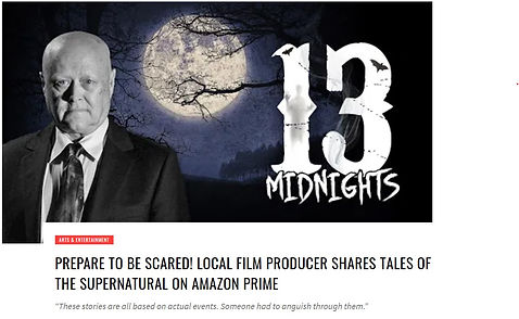 PREPARE TO BE SCARED! LOCAL FILM PRODUCER SHARES TALES OF THE SUPERNATURAL ON AMAZON PRIME