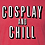 Thumbnail: Cosplay and Chill Collection