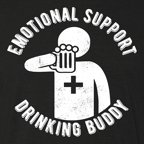 Emotional Support Drinking Buddy Collection