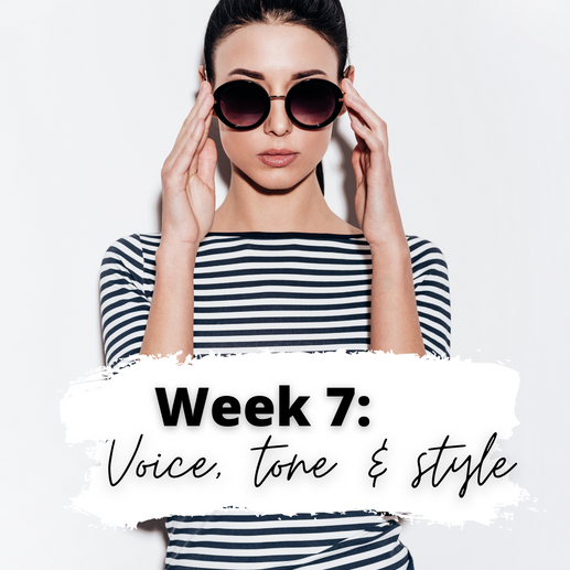 Week 7: Nailing the Right Tone, Voice & Style