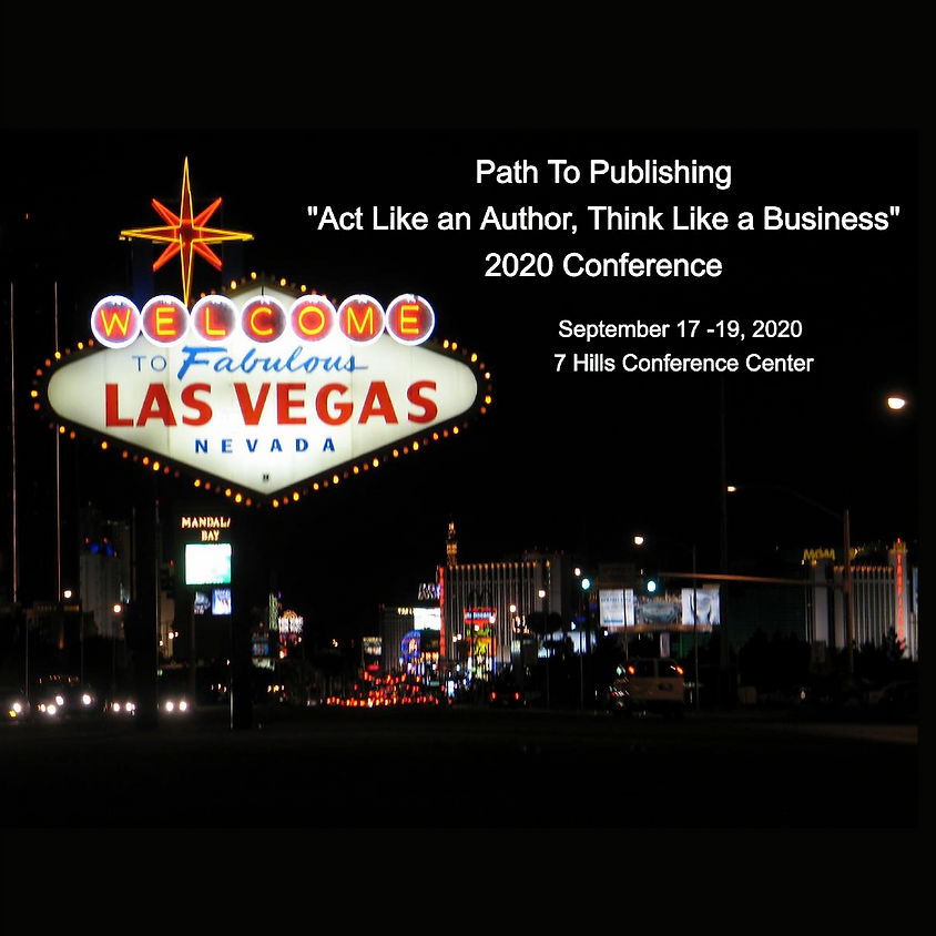 """Path To Publishing """"Act Like an Author, Think Like a Business"""" 2020 Conference"""