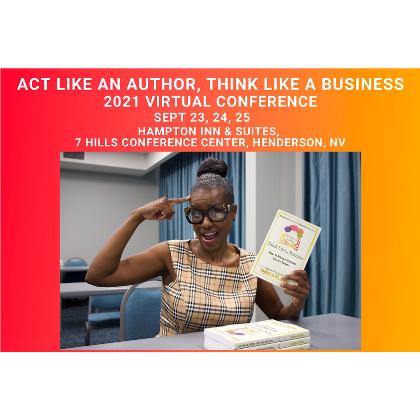 """2021 Path To Publishing """"Act Like an Author, Think Like a Business"""" Conference"""