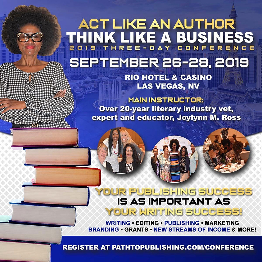 """Path to Publishing """"Act Like an Author, Think Like a Business"""" 2019 Conference"""