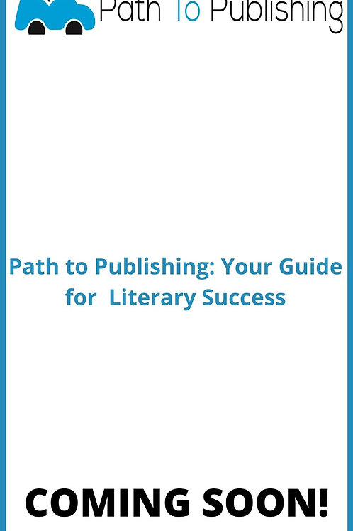 Path to Publishing: Your Guide for Literary Success