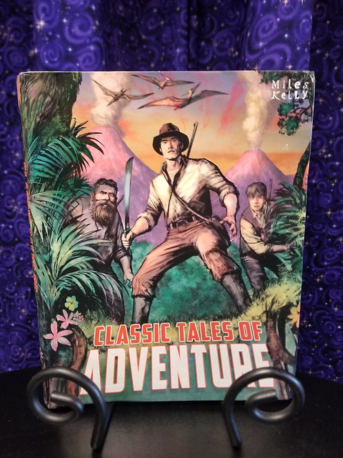 Classic Tales of Adventure Ed. By Miles Kelly