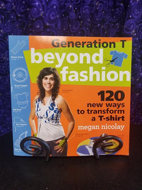 Beyond Fashion:  120 Ways to Transform a T-shirt