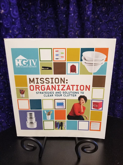 Mission Organization: Strategies & Solutions to Clear Your Clutter