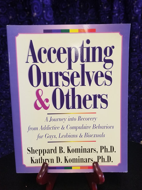Accepting Ourselves & Others: Recovery From Addictive & Cumplusive Behaviors...