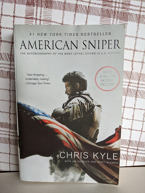 American Sniper: The Autobiography of the Most Lethal Sniper in US History