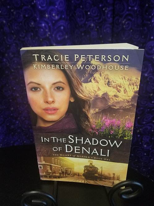 In the Shadow of Denali by Tracie Peterson