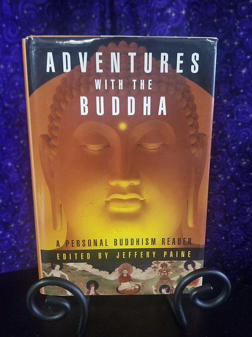 Adventures With the Buddha: A Personal Buddhism Reader