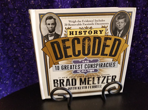 History Decoded: 10 Greatest Conspiracies of All Time Brad Meltzer