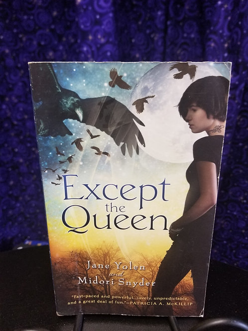 Except the Queen by Yolen/Snyder