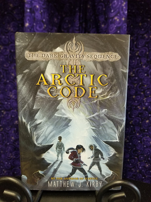 Dark Gravity Sequence: The Arctic Code by Matthew Kirby