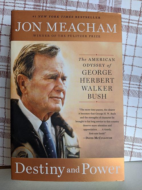 Destiny & Power: The American Odyssey of George Herbert Walker Bush
