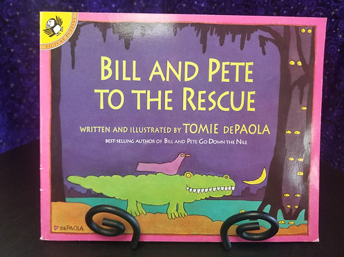 Bill and Pete To the Rescue by Tommie DePaola