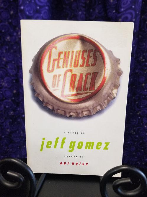 Geniuses of Crack by Jeff Gomez